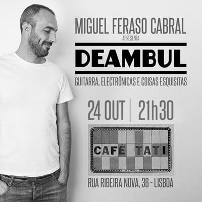 Deambul @ Café Tati